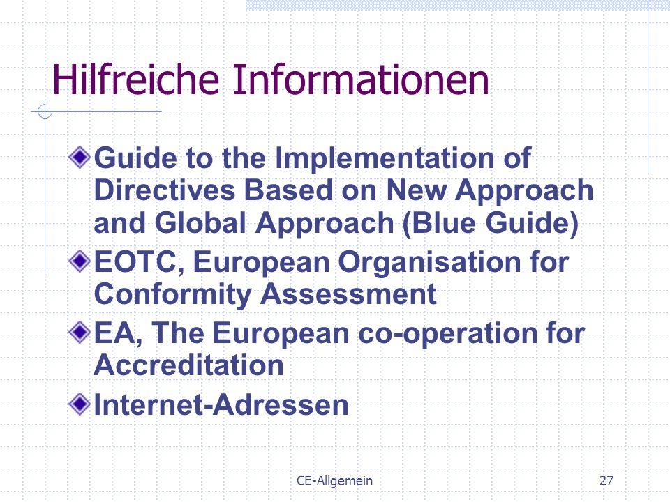 CE-Allgemein27 Hilfreiche Informationen Guide to the Implementation of Directives Based on New Approach and Global Approach (Blue Guide) EOTC, Europea
