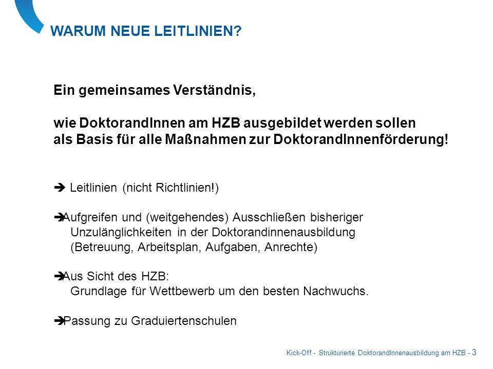 Kick-Off - Strukturierte DoktorandInnenausbildung am HZB - 3 WARUM NEUE LEITLINIEN? Ein gemeinsames Verständnis, wie DoktorandInnen am HZB ausgebildet