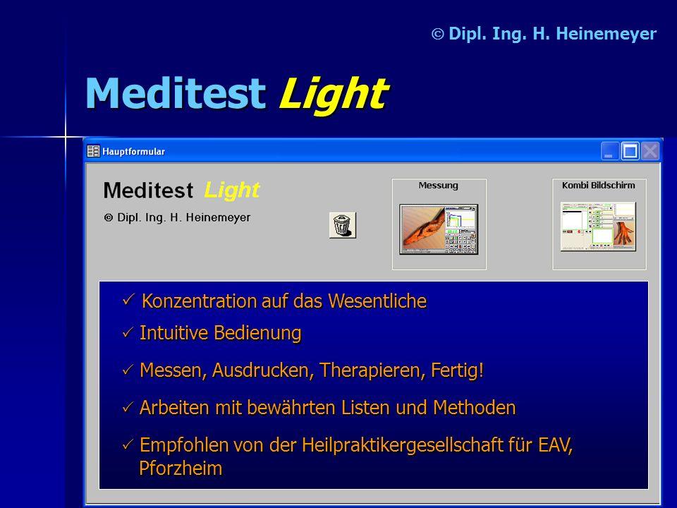 MeditestLight Dipl. Ing. H. Heinemeyer Konzentration auf das Wesentliche I II Intuitive Bedienung M MM Messen, Ausdrucken, Therapieren, Fertig! A AA A