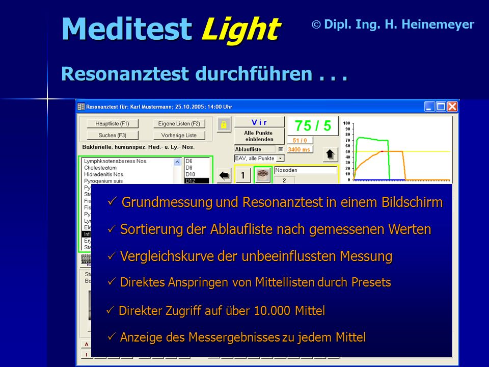 Meditest Light Dipl. Ing. H. Heinemeyer Resonanztest durchführen... Grundmessung und Resonanztest in einem Bildschirm S SS Sortierung der Ablaufliste