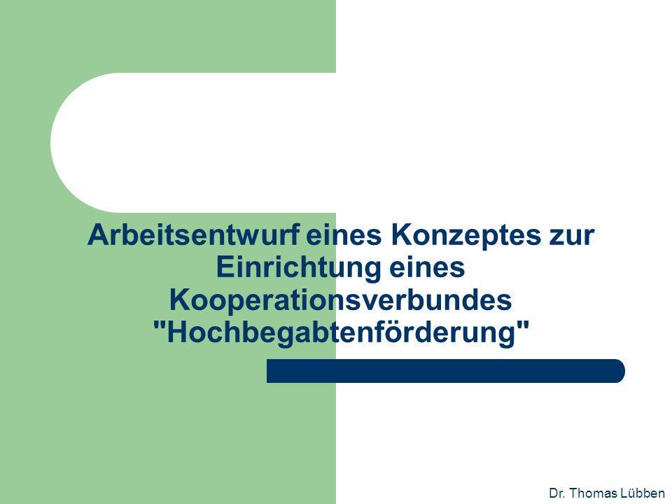 Dr. Thomas Lübben Arbeitsentwurf eines Konzeptes zur Einrichtung eines Kooperationsverbundes