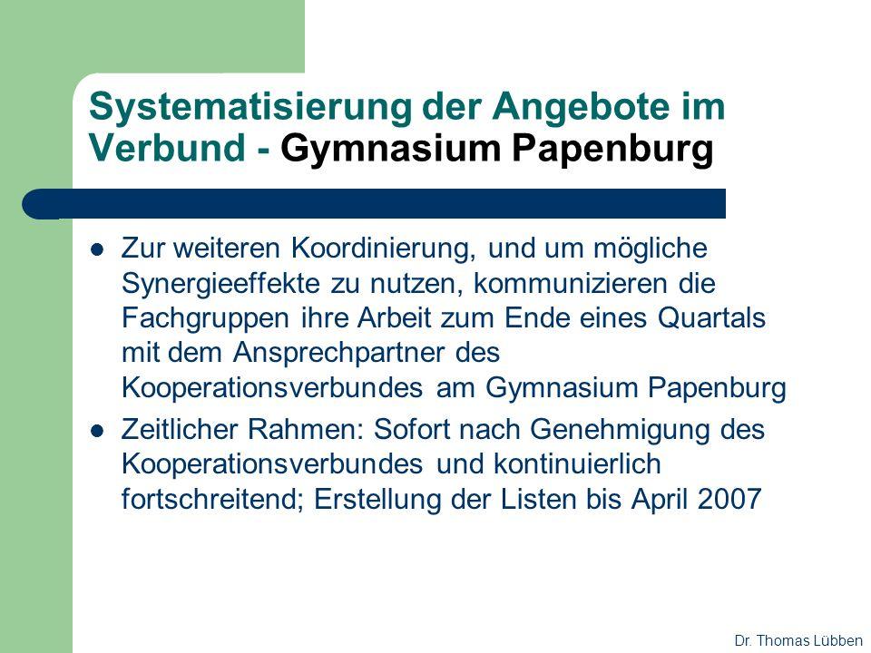 Systematisierung der Angebote im Verbund - Gymnasium Papenburg Zur weiteren Koordinierung, und um mögliche Synergieeffekte zu nutzen, kommunizieren di