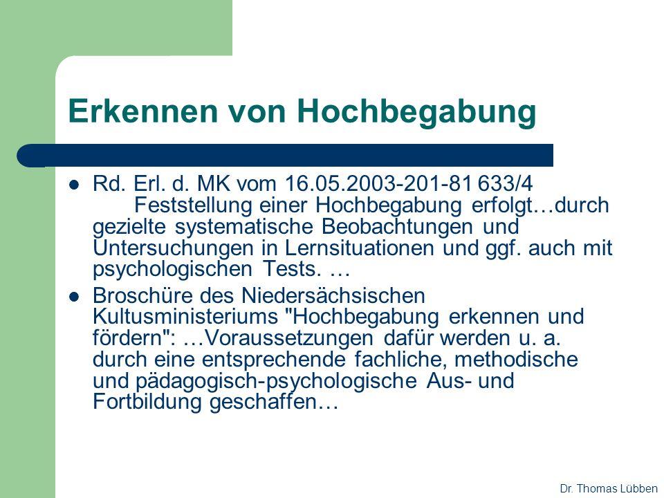 Erkennen von Hochbegabung Rd. Erl. d. MK vom 16.05.2003-201-81 633/4 Feststellung einer Hochbegabung erfolgt…durch gezielte systematische Beobachtunge