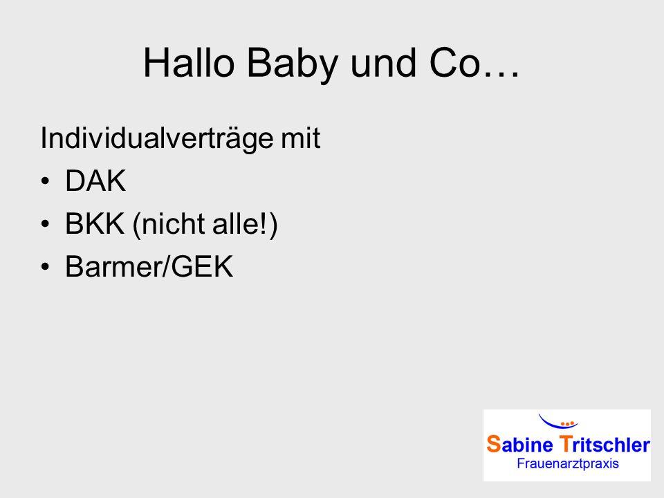 Hallo Baby und Co… Individualverträge mit DAK BKK (nicht alle!) Barmer/GEK