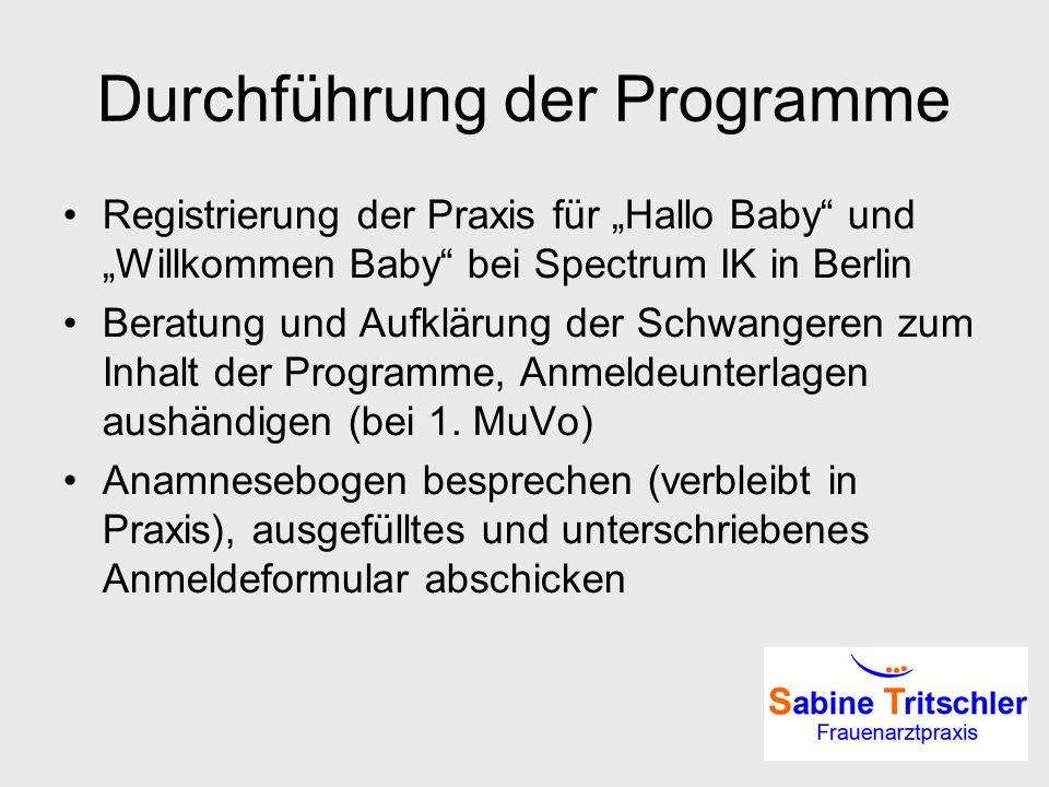 Durchführung der Programme Registrierung der Praxis für Hallo Baby und Willkommen Baby bei Spectrum IK in Berlin Beratung und Aufklärung der Schwanger