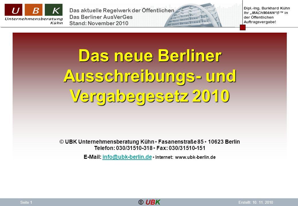 Dipl.-Ing. Burkhard Kühn Ihr MACHMANN® in der Öffentlichen Auftragsvergabe! © UBK Seite 1Erstellt: 10. 11. 2010 Das aktuelle Regelwerk der Öffentliche