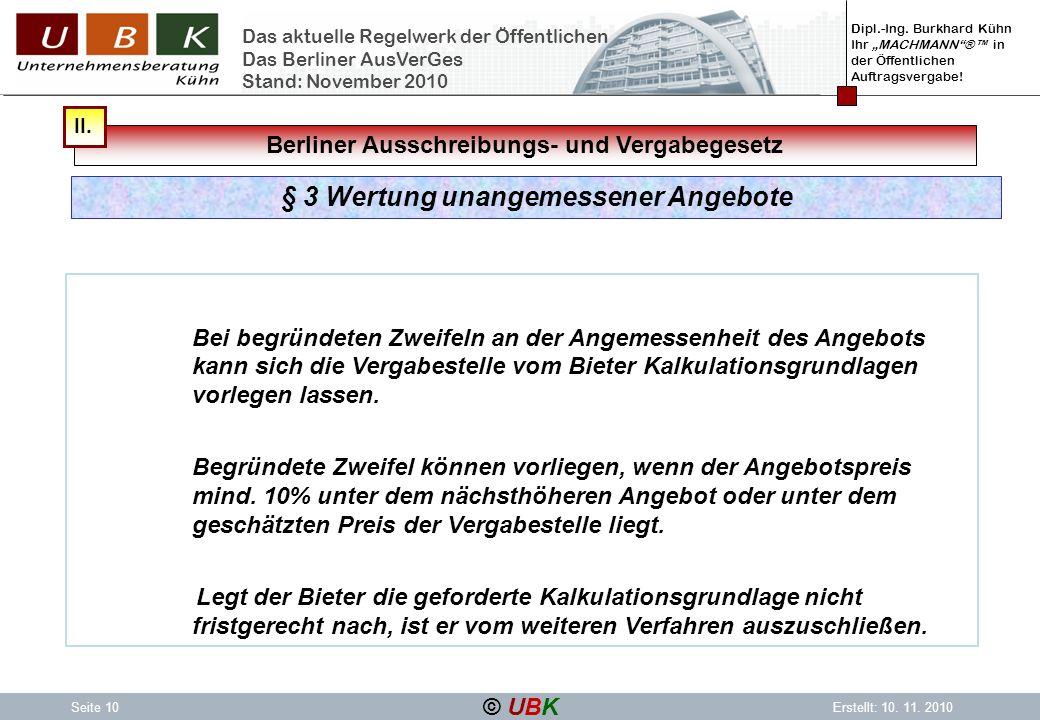 Dipl.-Ing. Burkhard Kühn Ihr MACHMANN® in der Öffentlichen Auftragsvergabe! © UBK Seite 10Erstellt: 10. 11. 2010 Das aktuelle Regelwerk der Öffentlich