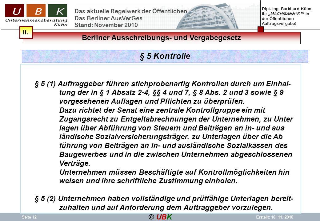 Dipl.-Ing. Burkhard Kühn Ihr MACHMANN® in der Öffentlichen Auftragsvergabe! © UBK Seite 12Erstellt: 10. 11. 2010 Das aktuelle Regelwerk der Öffentlich