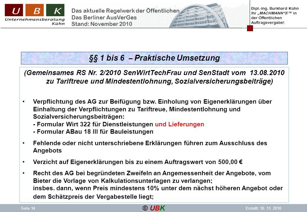 Dipl.-Ing. Burkhard Kühn Ihr MACHMANN® in der Öffentlichen Auftragsvergabe! © UBK Seite 14Erstellt: 10. 11. 2010 Das aktuelle Regelwerk der Öffentlich