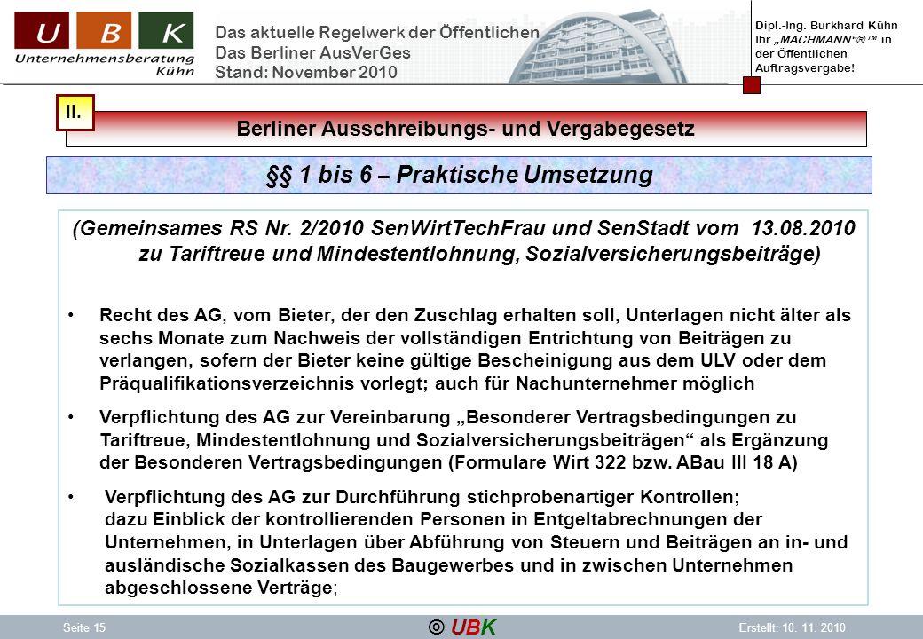 Dipl.-Ing. Burkhard Kühn Ihr MACHMANN® in der Öffentlichen Auftragsvergabe! © UBK Seite 15Erstellt: 10. 11. 2010 Das aktuelle Regelwerk der Öffentlich