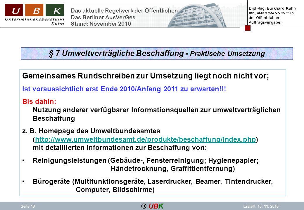 Dipl.-Ing. Burkhard Kühn Ihr MACHMANN® in der Öffentlichen Auftragsvergabe! © UBK Seite 18Erstellt: 10. 11. 2010 Das aktuelle Regelwerk der Öffentlich