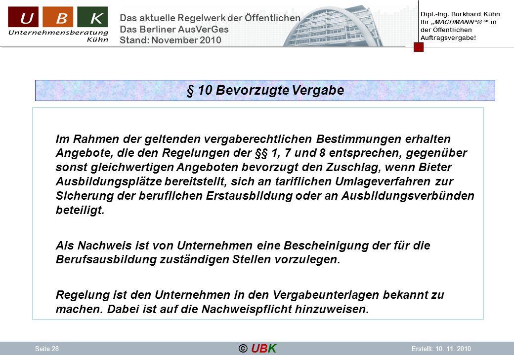 Dipl.-Ing. Burkhard Kühn Ihr MACHMANN® in der Öffentlichen Auftragsvergabe! © UBK Seite 28Erstellt: 10. 11. 2010 Das aktuelle Regelwerk der Öffentlich