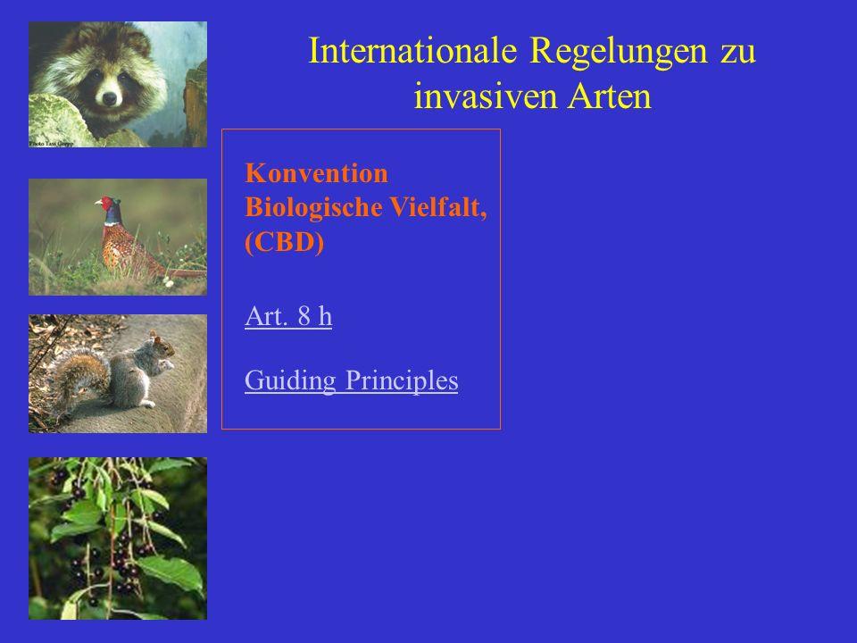 Internationale Regelungen zu invasiven Arten Konvention Biologische Vielfalt, (CBD) Art. 8 h Guiding Principles
