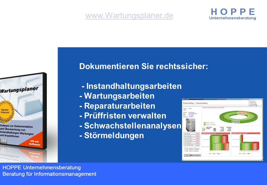 HOPPE Unternehmensberatung www.Wartungsplaner.de Dokumentieren Sie rechtssicher: - Instandhaltungsarbeiten - Wartungsarbeiten - Reparaturarbeiten - Pr