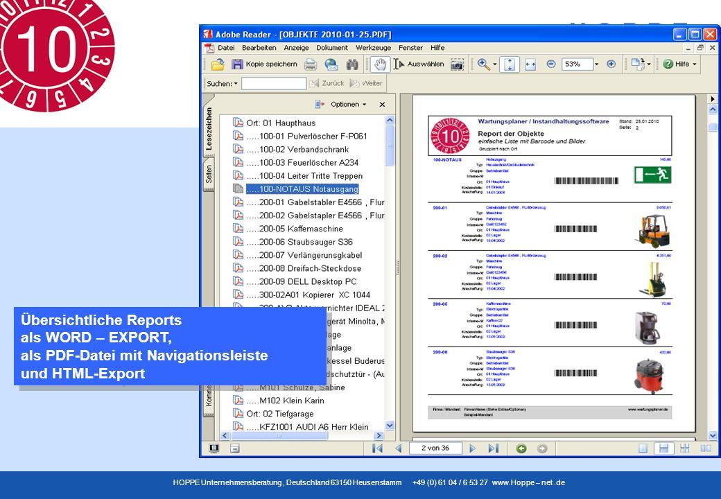 www.Wartungsplaner.de HOPPE Unternehmensberatung, Deutschland 63150 Heusenstamm +49 (0) 61 04 / 6 53 27 www.Hoppe – net.de Übersichtliche Reports als