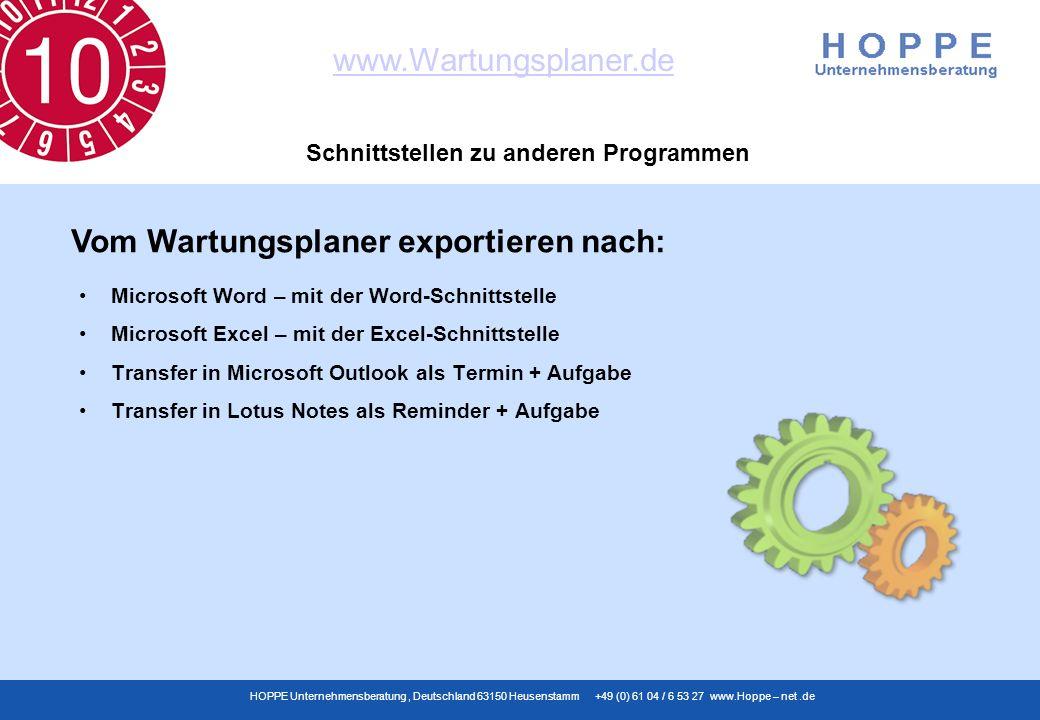 www.Wartungsplaner.de HOPPE Unternehmensberatung, Deutschland 63150 Heusenstamm +49 (0) 61 04 / 6 53 27 www.Hoppe – net.de Schnittstellen zu anderen P