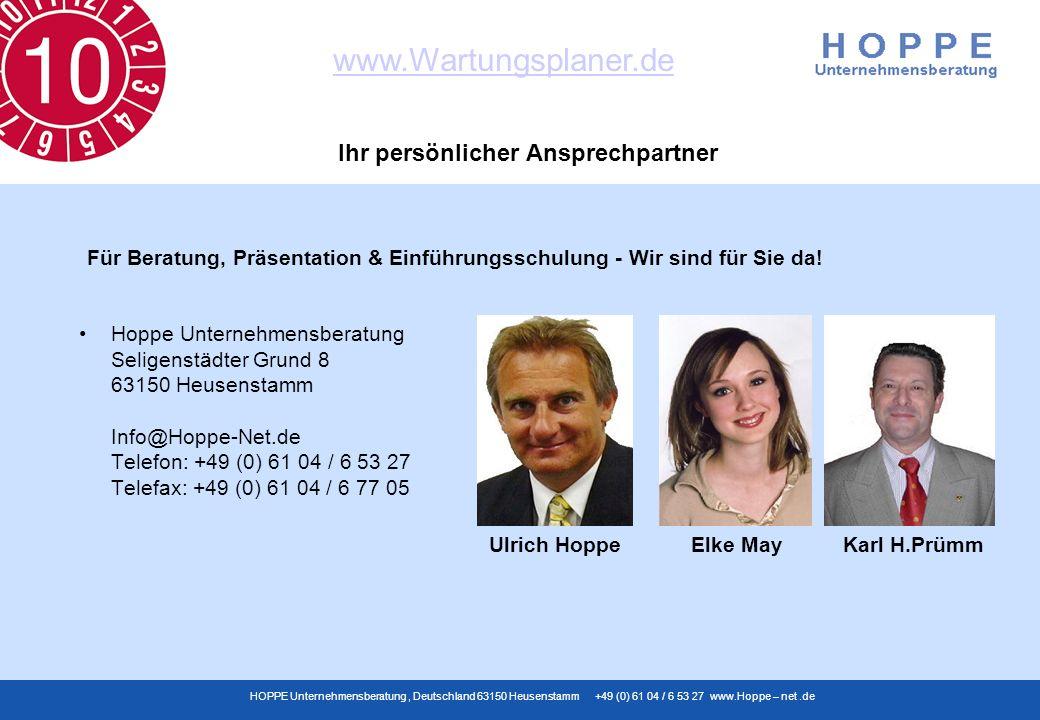 www.Wartungsplaner.de HOPPE Unternehmensberatung, Deutschland 63150 Heusenstamm +49 (0) 61 04 / 6 53 27 www.Hoppe – net.de Ihr persönlicher Ansprechpa