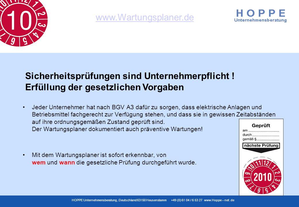 www.Wartungsplaner.de HOPPE Unternehmensberatung, Deutschland 63150 Heusenstamm +49 (0) 61 04 / 6 53 27 www.Hoppe – net.de Jeder Unternehmer hat nach