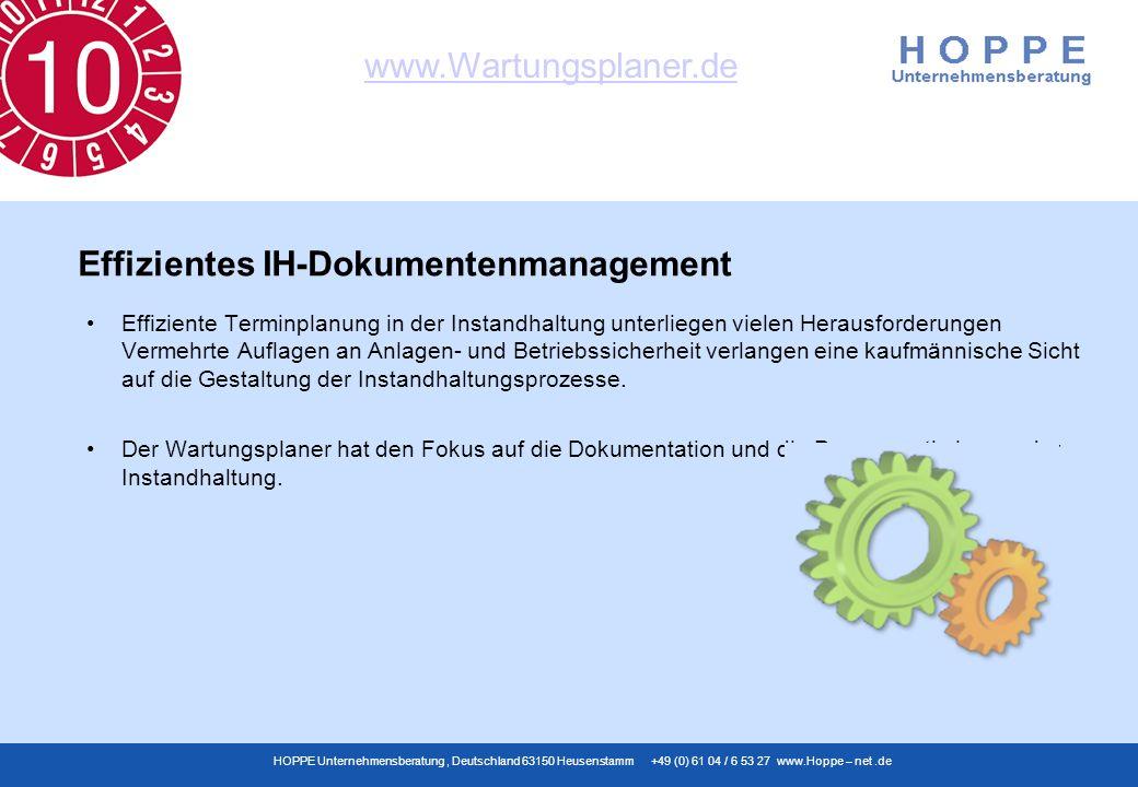 www.Wartungsplaner.de HOPPE Unternehmensberatung, Deutschland 63150 Heusenstamm +49 (0) 61 04 / 6 53 27 www.Hoppe – net.de Effiziente Terminplanung in