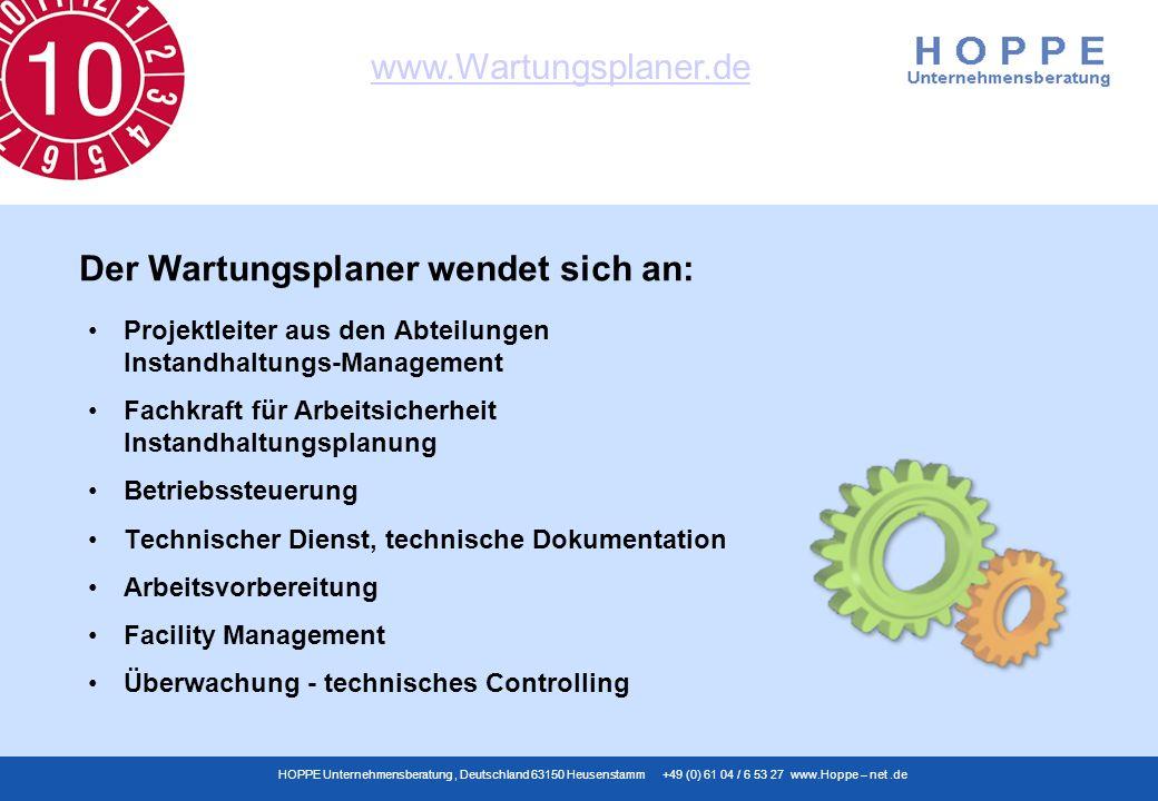 www.Wartungsplaner.de HOPPE Unternehmensberatung, Deutschland 63150 Heusenstamm +49 (0) 61 04 / 6 53 27 www.Hoppe – net.de Projektleiter aus den Abtei