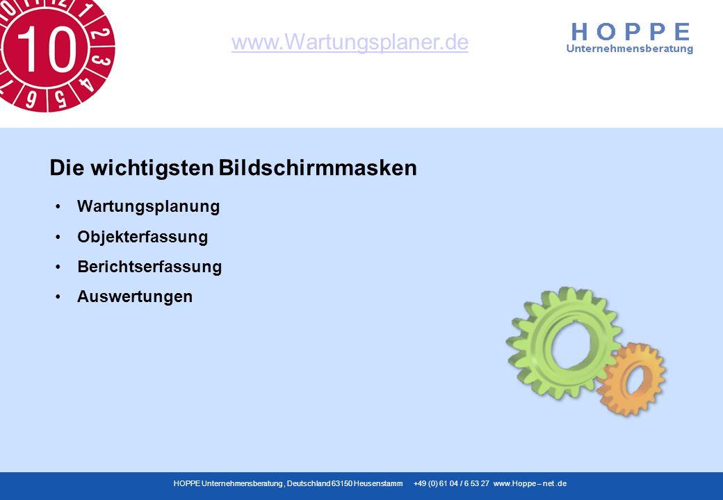 www.Wartungsplaner.de HOPPE Unternehmensberatung, Deutschland 63150 Heusenstamm +49 (0) 61 04 / 6 53 27 www.Hoppe – net.de Wartungsplanung Objekterfas