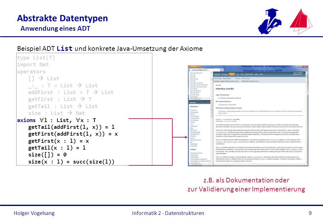Holger Vogelsang Elementare Datenstrukturen Stack in Java Die Methoden gibt es doppelt (aus Queue und Deque ): Informatik 2 - Datenstrukturen30 FunktionMethoden mit AusnahmenMethoden ohne Ausnahmen (Fehlercode) Einfügen (push) add(E), push(E)offer(E), addLast(E) Entfernen (pop) removeLast()pollLast() Auslesen (top) getLast()peekLast()