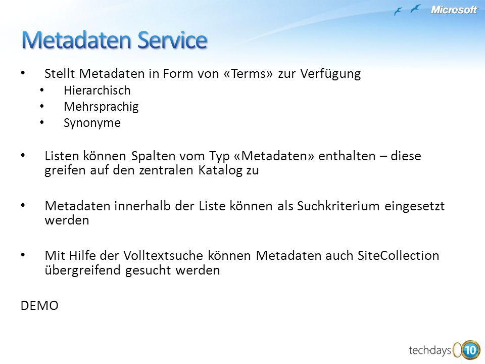 Stellt Metadaten in Form von «Terms» zur Verfügung Hierarchisch Mehrsprachig Synonyme Listen können Spalten vom Typ «Metadaten» enthalten – diese grei