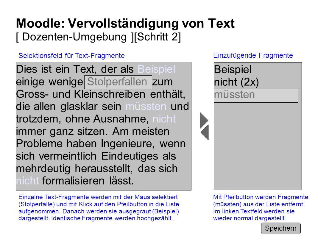 Moodle: Vervollständigung von Text [ Dozenten-Umgebung ][Schritt 2] Dies ist ein Text, der als Beispiel einige wenige Stolperfallen zum Gross- und Kle