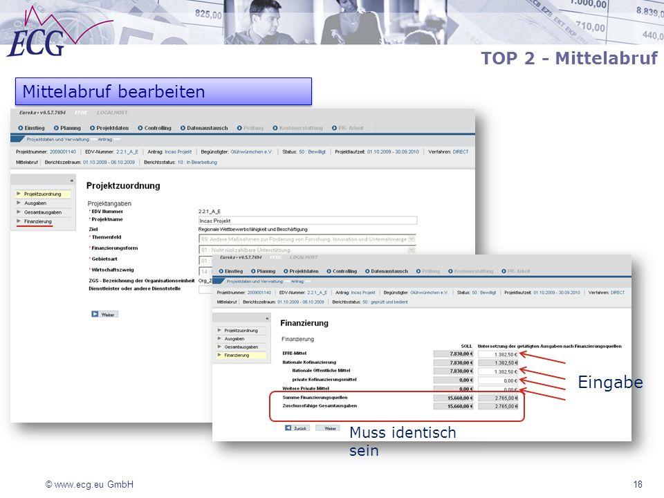 © www.ecg.eu GmbH 18 Mittelabruf bearbeiten TOP 2 - Mittelabruf Eingabe Muss identisch sein
