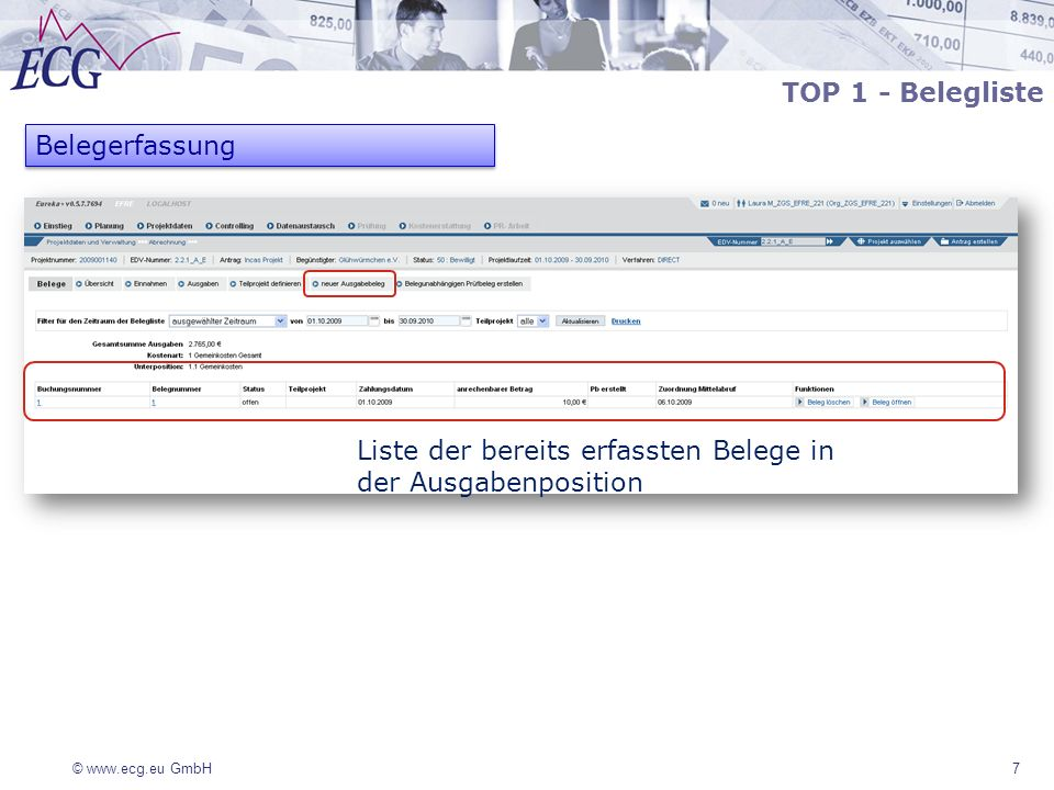© www.ecg.eu GmbH 7 Belegerfassung Liste der bereits erfassten Belege in der Ausgabenposition TOP 1 - Belegliste