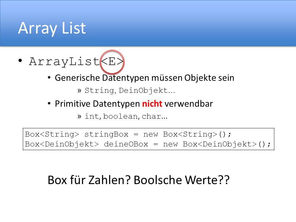 Array List Generische Datentypen müssen Objekte sein » String, DeinObjekt...