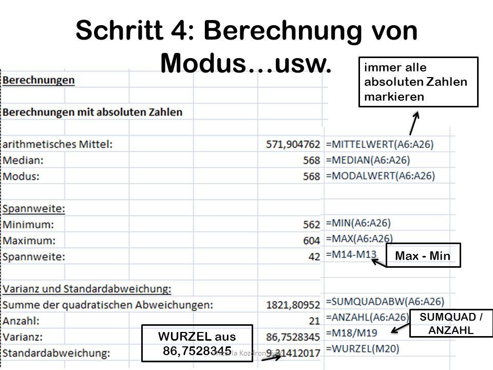 Schritt 4: Berechnung von Modus…usw. immer alle absoluten Zahlen markieren Max - Min SUMQUAD / ANZAHL WURZEL aus 86,7528345 Viktoria Kozdron, 5ak