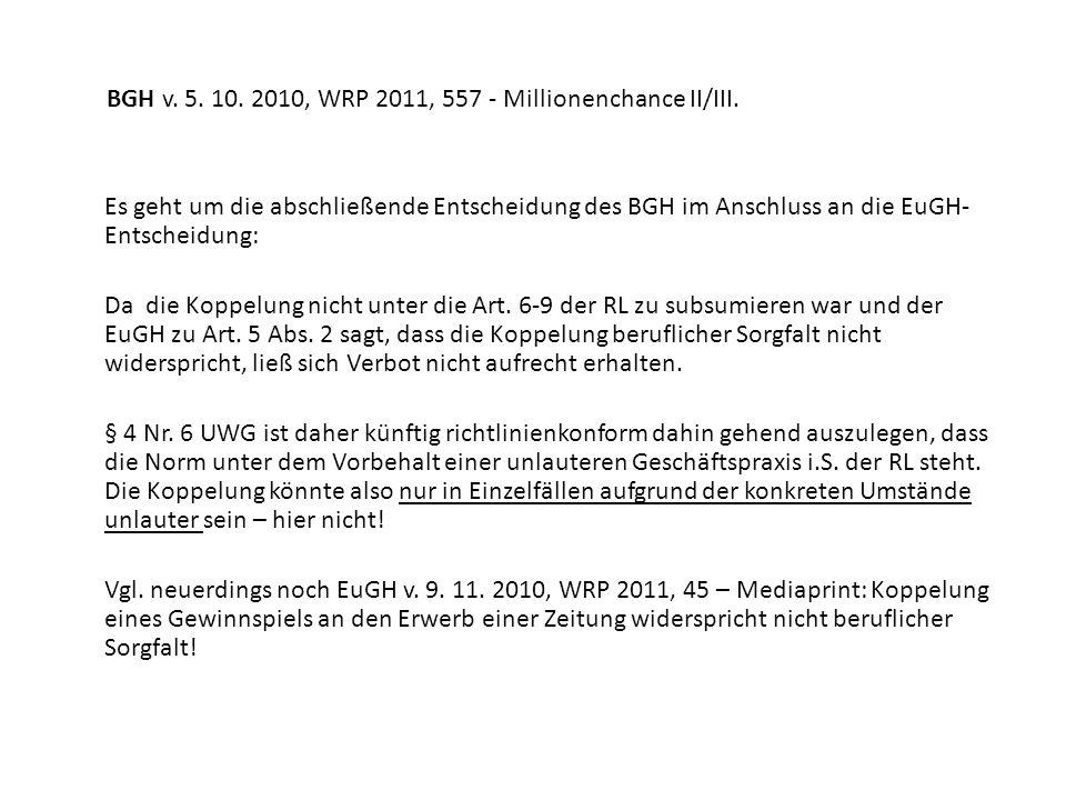 BGH v. 5. 10. 2010, WRP 2011, 557 - Millionenchance II/III. Es geht um die abschließende Entscheidung des BGH im Anschluss an die EuGH- Entscheidung: