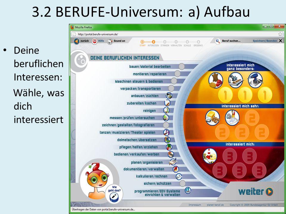 3.2 BERUFE-Universum: a) Aufbau Deine beruflichen Interessen: Wähle, was dich interessiert