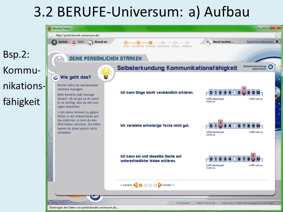 3.2 BERUFE-Universum: a) Aufbau Bsp.2: Kommu- nikations- fähigkeit