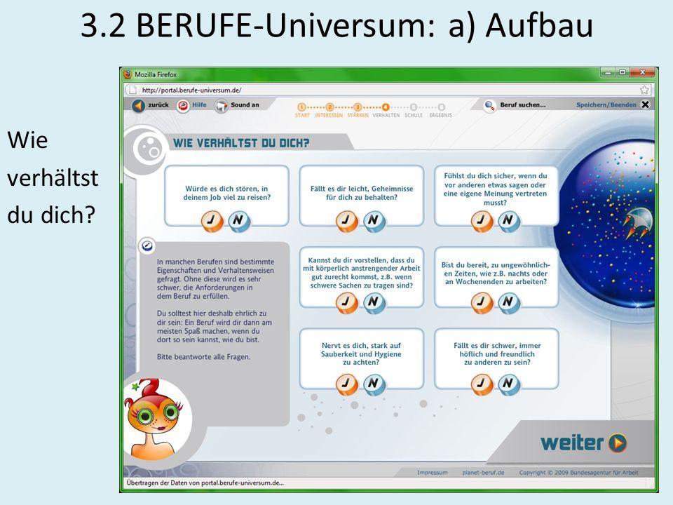 3.2 BERUFE-Universum: a) Aufbau Wie verhältst du dich?