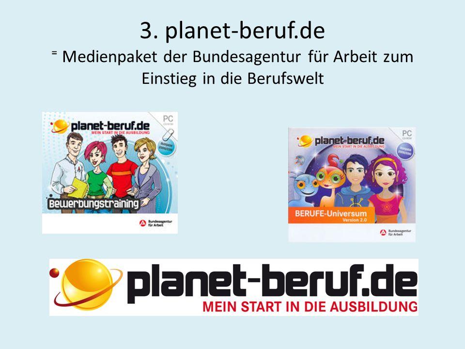 3. planet-beruf.de Medienpaket der Bundesagentur für Arbeit zum Einstieg in die Berufswelt