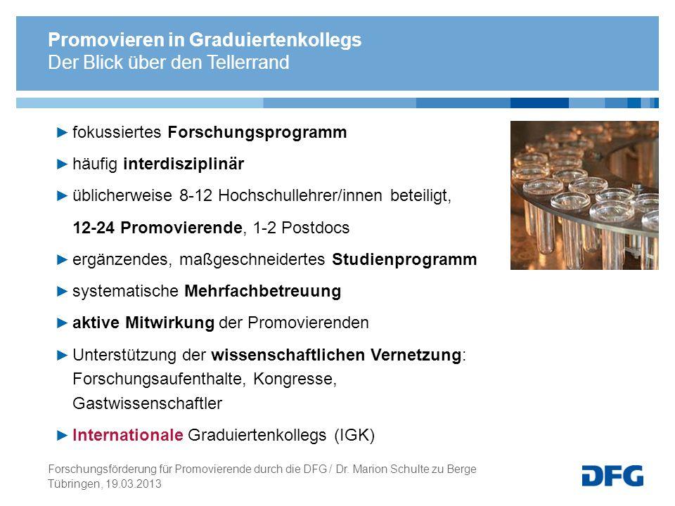 Promovieren in Graduiertenkollegs Der Blick über den Tellerrand Tübringen, 19.03.2013 Forschungsförderung für Promovierende durch die DFG / Dr.