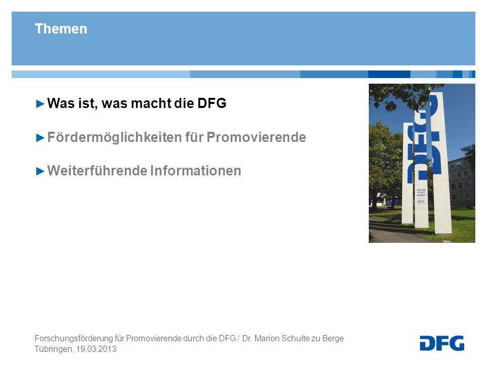 Weiterführende Informationen Tübringen, 19.03.2013 Forschungsförderung für Promovierende durch die DFG / Dr.