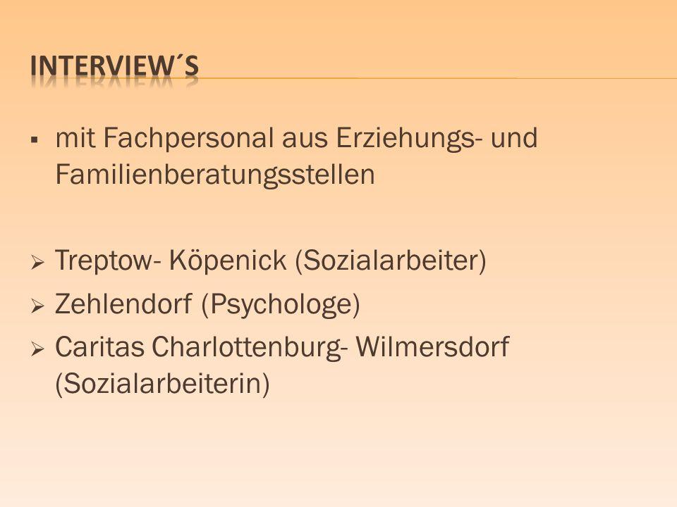 mit Fachpersonal aus Erziehungs- und Familienberatungsstellen Treptow- Köpenick (Sozialarbeiter) Zehlendorf (Psychologe) Caritas Charlottenburg- Wilme