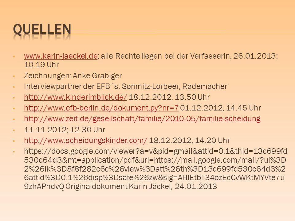 www.karin-jaeckel.de; alle Rechte liegen bei der Verfasserin, 26.01.2013; 10.19 Uhr www.karin-jaeckel.de Zeichnungen: Anke Grabiger Interviewpartner d