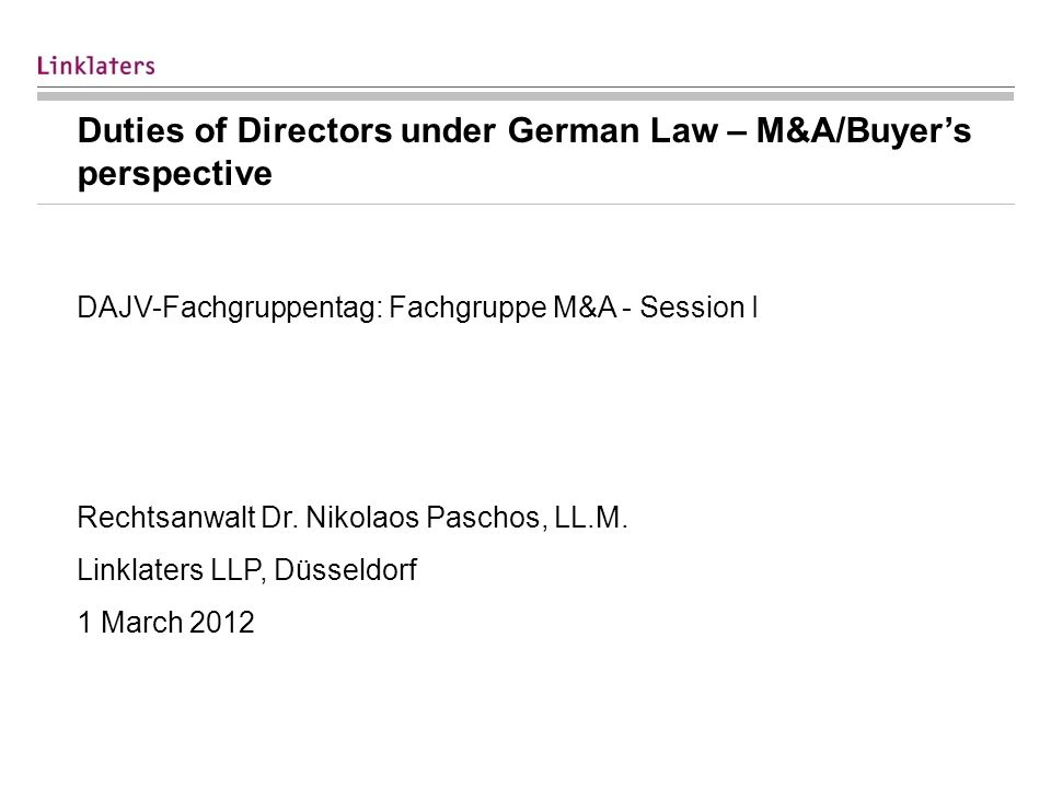 Duties of Directors under German Law – M&A/Buyers perspective DAJV-Fachgruppentag: Fachgruppe M&A - Session I Rechtsanwalt Dr.