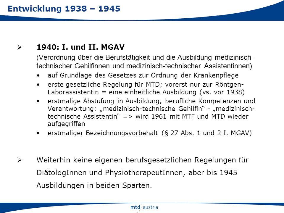 1940: I. und II. MGAV (Verordnung über die Berufstätigkeit und die Ausbildung medizinisch- technischer Gehilfinnen und medizinisch-technischer Assiste