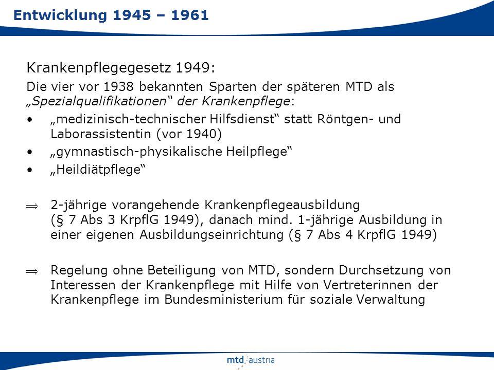 Krankenpflegegesetz 1949: Die vier vor 1938 bekannten Sparten der späteren MTD als Spezialqualifikationen der Krankenpflege: medizinisch-technischer H
