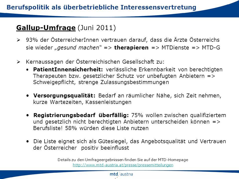 93% der ÖsterreicherInnen vertrauen darauf, dass die Ärzte Österreichs sie wieder gesund machen => therapieren => MTDienste => MTD-G Kernaussagen der