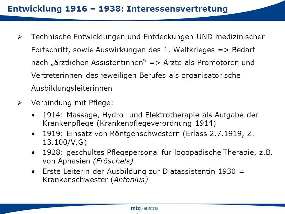 Technische Entwicklungen und Entdeckungen UND medizinischer Fortschritt, sowie Auswirkungen des 1. Weltkrieges => Bedarf nach ärztlichen Assistentinne