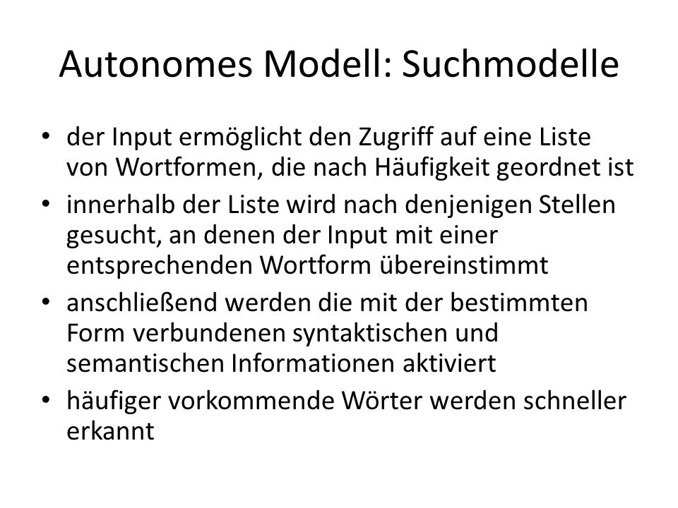 Autonomes Modell: Suchmodelle der Input ermöglicht den Zugriff auf eine Liste von Wortformen, die nach Häufigkeit geordnet ist innerhalb der Liste wir
