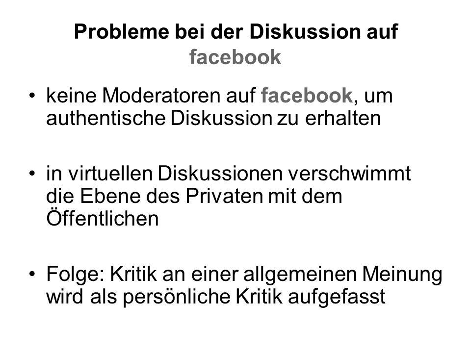 Probleme bei der Diskussion auf facebook keine Moderatoren auf facebook, um authentische Diskussion zu erhalten in virtuellen Diskussionen verschwimmt