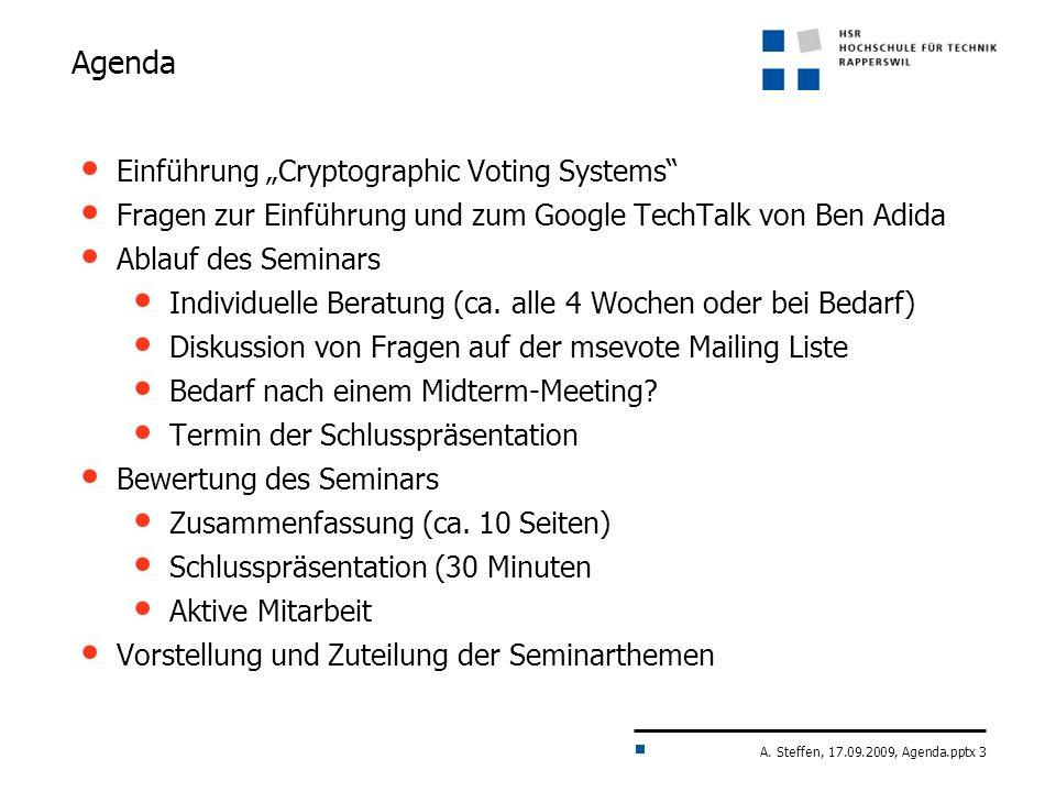 A. Steffen, 17.09.2009, Agenda.pptx 3 Agenda Einführung Cryptographic Voting Systems Fragen zur Einführung und zum Google TechTalk von Ben Adida Ablau