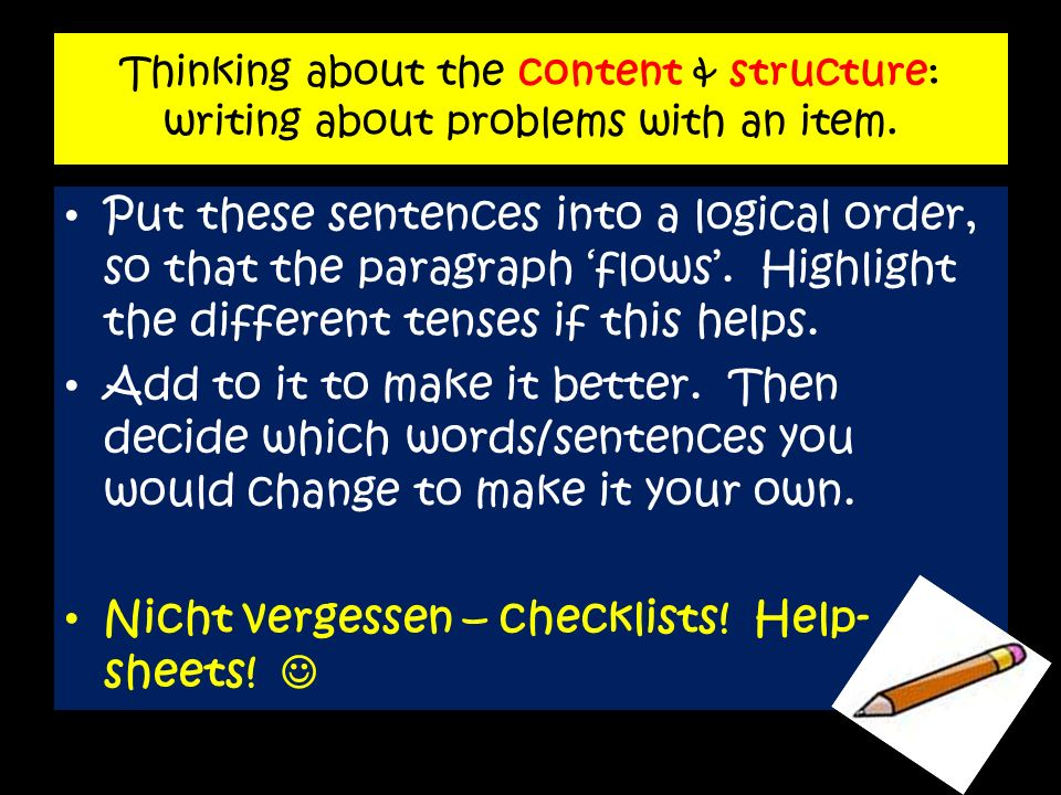 Thinking about the content & structure: writing about problems with an item. Put these sentences into a logical order, so that the paragraph flows. Hi